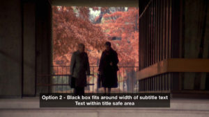 An example of subtitles shown in a dark box within the text safe area
