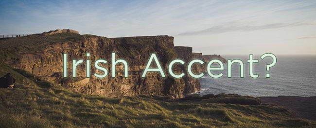 Worst Attempts at Irish Accents