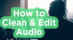 How to Create a Professionally Edited Voice-over