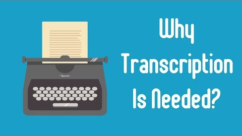 Why transcription is needed